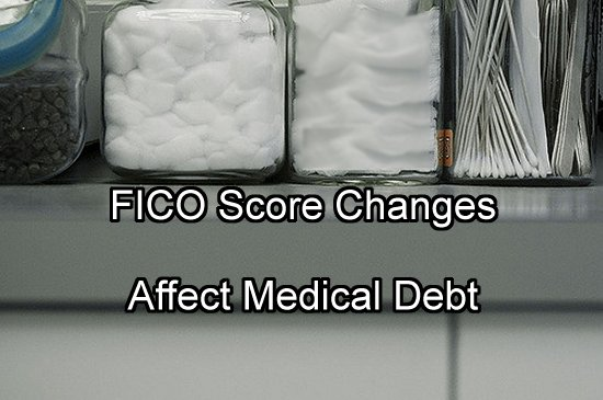 FICO score changes medical debt impact Image Source: Flickr User Jay Gorman